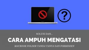 cara mengatasi macbook tanda tanya