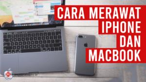 tips-cara-merawat-iphone-macbook