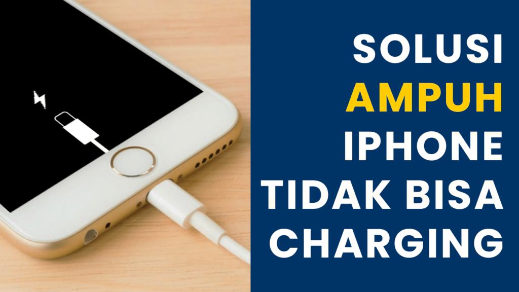 iphone tidak bisa charging